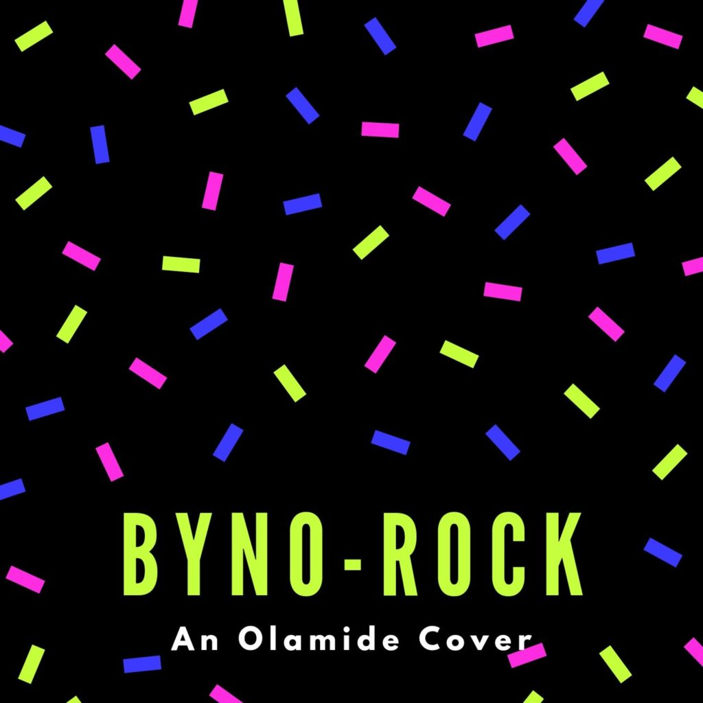 Byno Rock (An Olamide Cover)