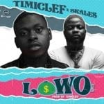 """Timiclef – """"Lowo Remix"""" ft. Skales (Prod. by Clef)"""