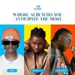 Whose Album Do You Anticipate The Most… 'Rema', 'Omah Lay' or 'Burna Boy'?