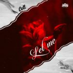 """Cell – """"Let Me"""""""