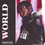 "Saucee – ""World"""