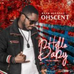 """Ohscent – """"Baby Hello"""" (Prod. by Morgan)"""