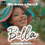 """[Audio + Video] Slim Brown x Harry B – """"Bella"""""""
