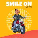 """Daze Vibe – """"Smile On"""" (Prod. by Rage)"""