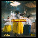 "Zlatan – ""Alubarika"" ft. Buju"