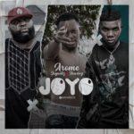 """Arome Eze – """"Joyo"""" ft. Jaywillz x Slowdog"""