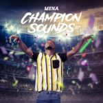 "[EP] Mena – ""Champion Sounds"" The EP"