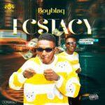 """Boyblaq – """"Ecstasy"""""""