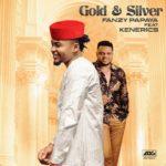 "Fanzy Papaya – ""Gold and Silver"" ft. KenErics"