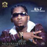 "EL7 (The Street Oracle) – ""Nevertheless"" (Prod. By Kezyklef)"