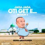 "Eedris Abdulkareem – ""Jaga Jaga Oti Get E"" (Season 2)"