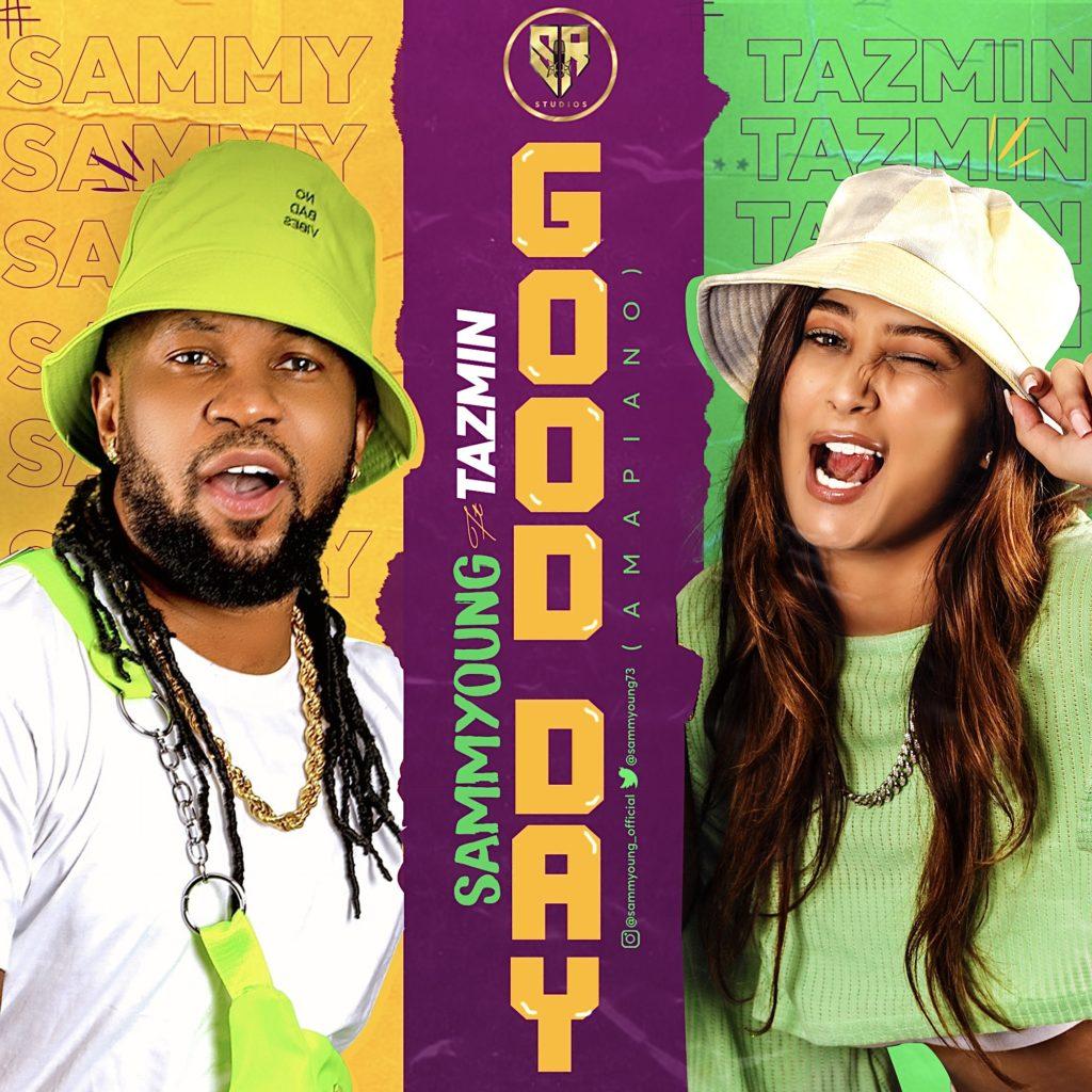 "SammYoung – ""Good Day"" ft. Tazmin #Arewapublisize"