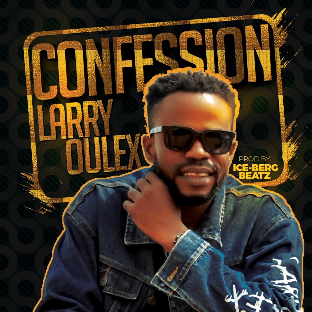 """Larryqulex – """"Confession"""" #Arewapublisize"""