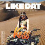 """[Audio + Video] Kess – """"Like Dat"""""""