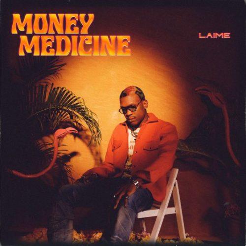 "Laime – ""Money Medicine"" #Arewapublisize"