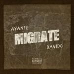 """Ayanfe x Davido – """"Migrate"""""""