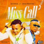 """Bity Wise – """"Miss Call"""" ft. Don Dizy Fire"""