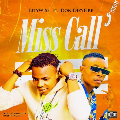 """Bity Wise – """"Miss Call"""" ft. Don Dizy Fire #Arewapublisize"""