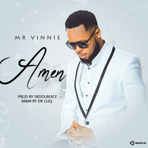"""Mr. Vinnie – """"Amen"""" (Prod. by Skoolbeatz) #Arewapublisize"""