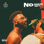 """Nazarene – """"No Dread No Tatt"""" EP"""