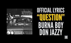 Burna Boy Question Lyrics