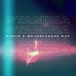 "WurlD x Major League DJZ – ""Stamina"" ft. LuuDadeejay"