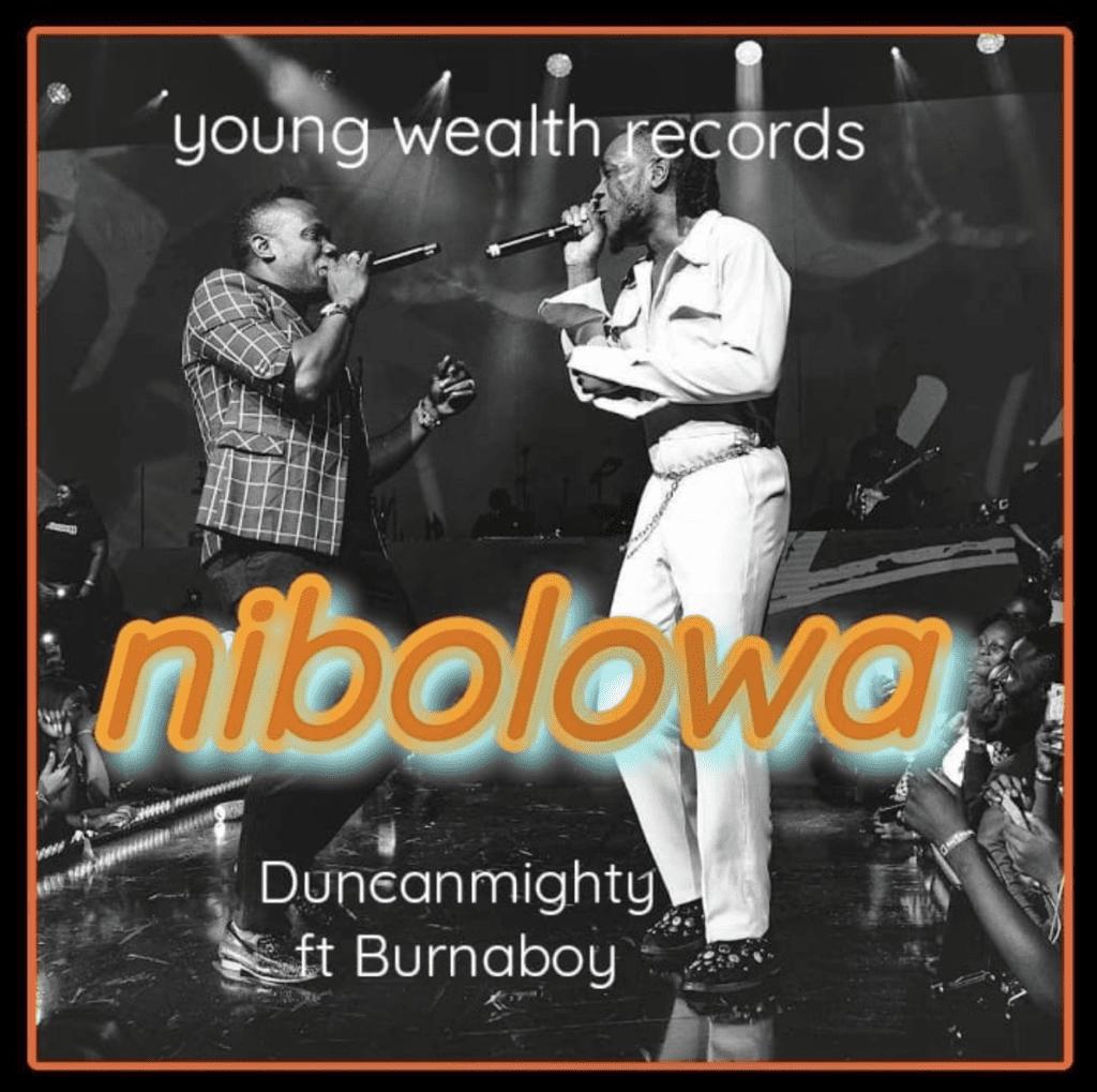 Duncan Mighty Nibolowa Burna Boy
