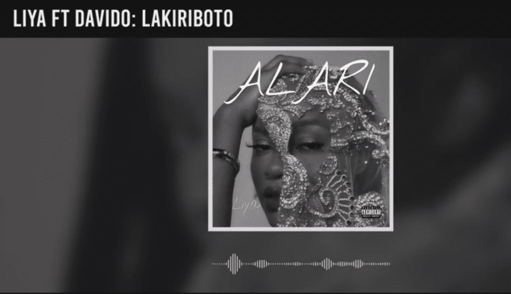 """Liya – """"Lakiriboto"""" ft. Davido #Arewapublisize"""