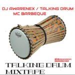 "[DJ Mix] DJ Awarenex – ""Talking Drum Mixtape"" ft. MC Barbeque"