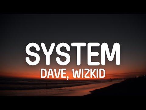 Dave Wizkid System Lyrics
