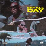 """Timaya – """"Eff All Day"""" ft. Phyno (Prod. by Bizzouch)"""
