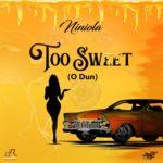 """Niniola – """"Too Sweet"""" (O Dun)"""