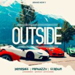 """Damashee – """"Outside"""" ft. Papiwizzy, Ecrown"""