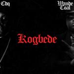 """CDQ – """"Kogbede"""" ft. Wande Coal"""
