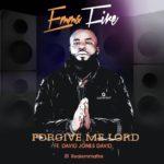 "Emma Fire – ""Forgive Me Lord"" ft. David Jones David"