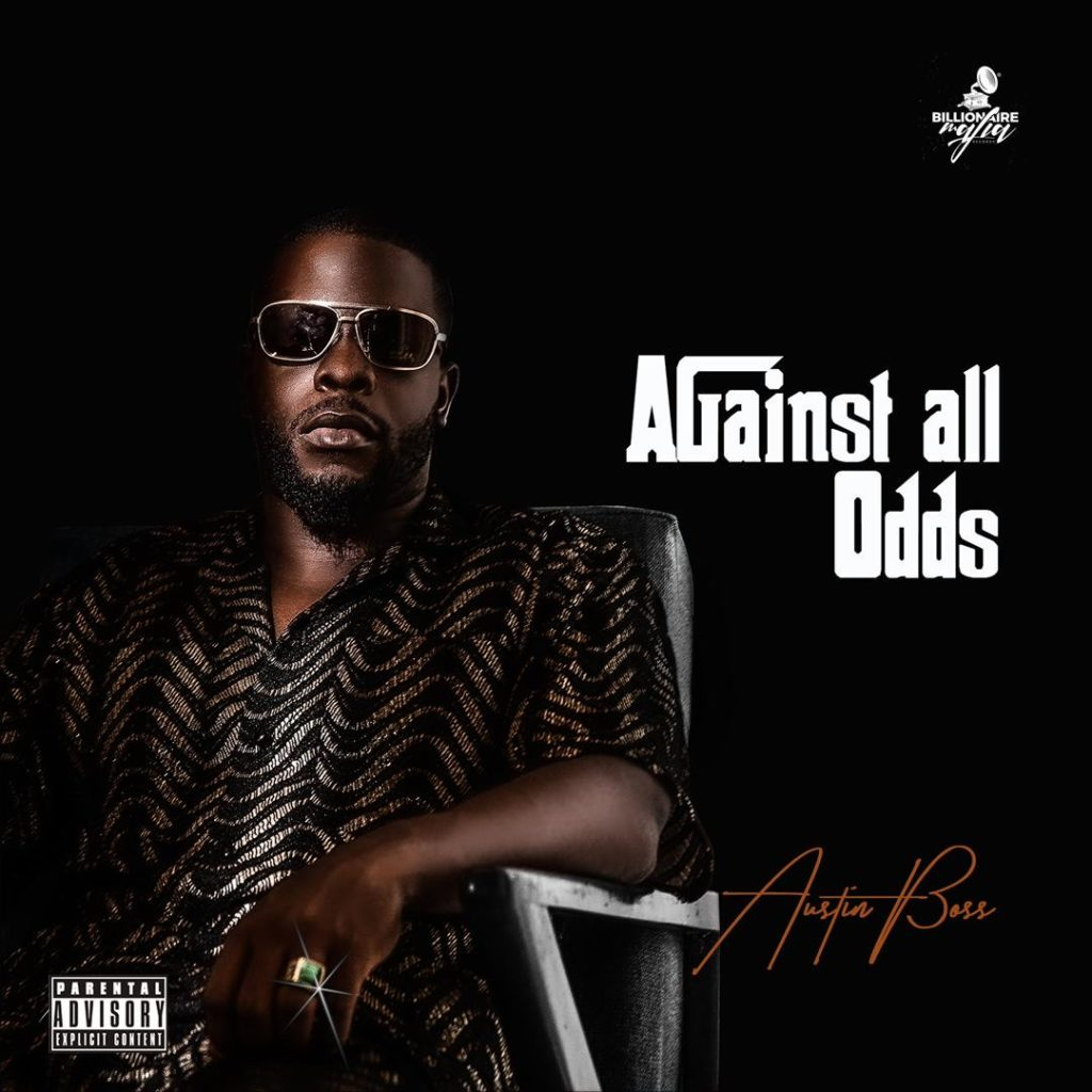 """[EP] Austin Boss – """"Against All Odds"""" #Arewapublisize"""