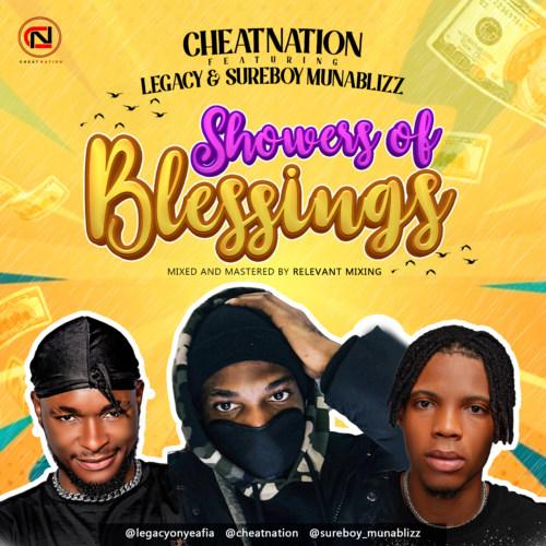 "CheatNation – ""Showers Of Blessings"" Ft Legacy x SureBoy MunaBlizz #Arewapublisize"