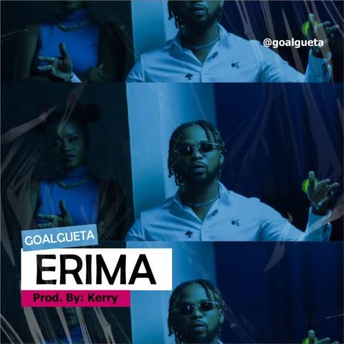 """Goalgueta – """"Erima"""" (Prod. by Kerry) #Arewapublisize"""