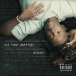 "[EP] Ayanfe – ""All That Matters"" EP ft. Tiwa Savage…"