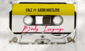 Falz Body Language Ajebo Hustlers