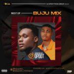 """[Mixtape] DJ OP Dot – """"Best Of Buju Mix"""""""