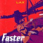 """L.A.X – """"Faster"""" (Prod. by Smeez beat)"""