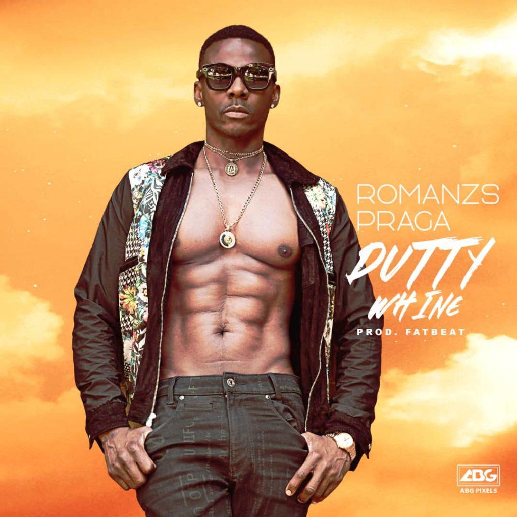 "Romanzs Praga – ""Dutty Whine"" (Prod. By FatBeat) #Arewapublisize"