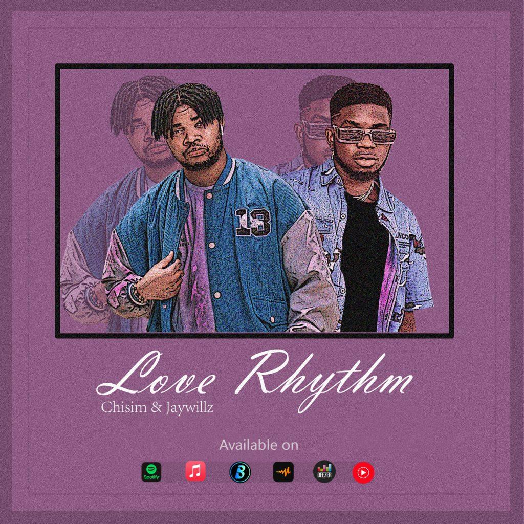 "Chisim – ""Love Rhythm"" ft. Jaywillz #Arewapublisize"