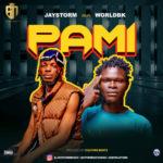 "Jaystorm – ""PAMI"" ft. WorldBK"