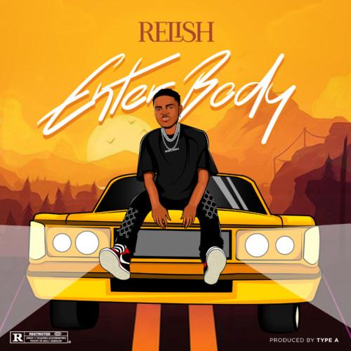 "Relish – ""Enter Body"" #Arewapublisize"