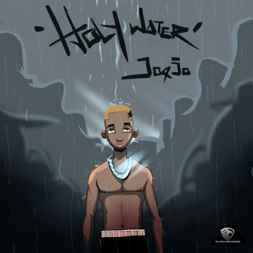 "Joejo – ""Holy Water"" #Arewapublisize"