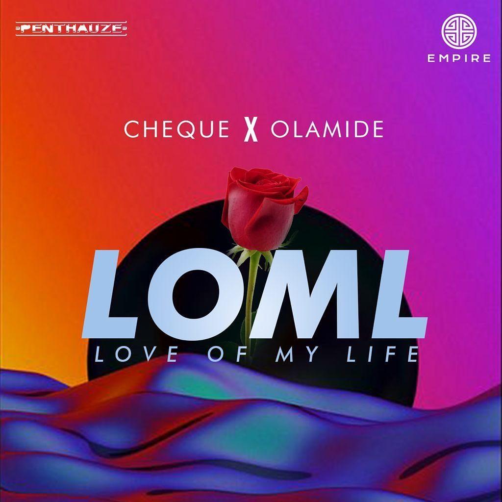 Cheque LOML Olamide