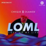 "Cheque – ""LOML"" ft. Olamide"