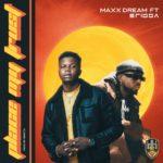 "Maxx Dream – ""Place My Trust"" ft. Erigga"